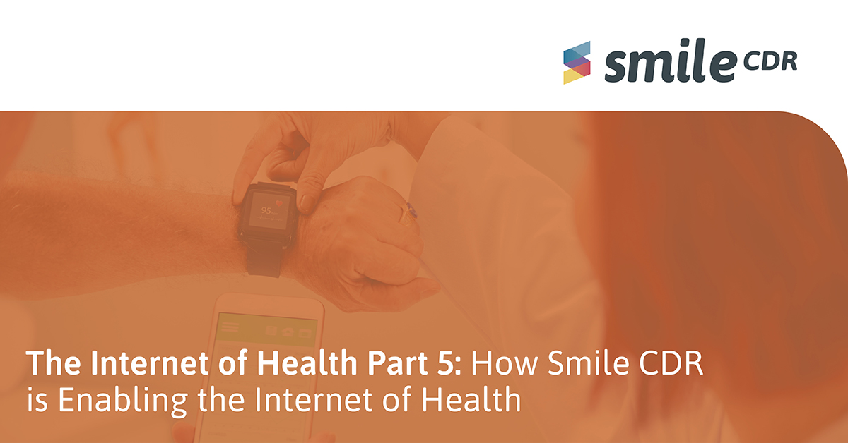 How Smile CDR is Enabling the Internet of Health